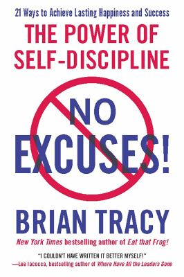 No Excuses!: The Power of Self-Discipline 9781593156329