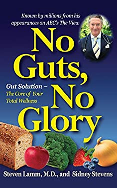 No Guts, No Glory: Gut Solution - The Core of Your Total Wellness Plan 9781591203049