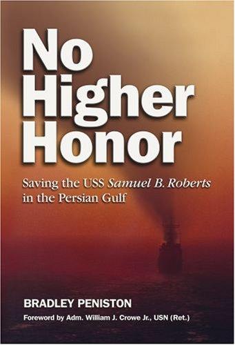 No Higher Honor: Saving the USS Samuel B. Roberts in the Persian Gulf 9781591146612