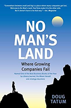 No Man's Land: A Survival Manual for Growing Midsize Companies 9781591842491
