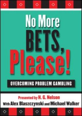 No More Bets, Please!: Overcoming Problem Gambling 9781593858261