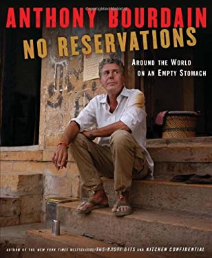 No Reservations: Around the World on an Empty Stomach 9781596914476