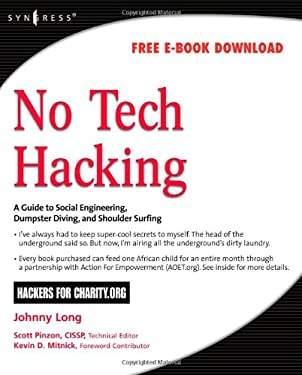 No Tech Hacking: A Guide to Social Engineering, Dumpster Diving, and Shoulder Surfing 9781597492157