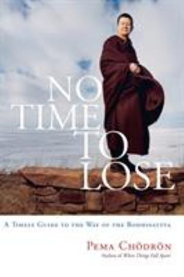 No Time to Lose: A Timely Guide to the Way of the Bodhisattva 9781590304242