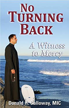 No Turning Back: A Witness to Mercy 9781596142107