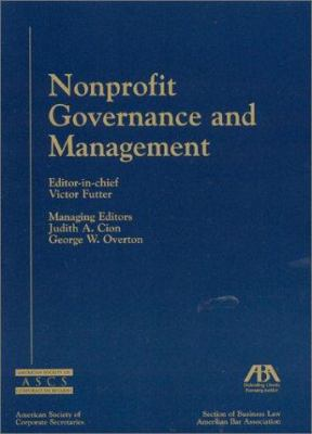 Nonprofit Governance and Management, Updated Edition to Nonprofit Governance-The Executive's Guide 9781590310410