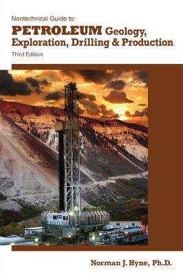 Nontechnical Guide to Petroleum Geology, Exploration, Drilling & Production, 3rd Ed. 9781593702694