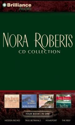 Nora Roberts CD Collection: Hidden Riches/True Betrayals/Homeport/The Reef 9781597377164