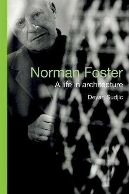 Norman Foster: A Life in Architecture 9781590204320