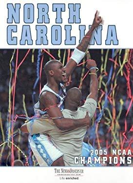 North Carolina: 2005 NCAA Men's Basketball Champions 9781596700574