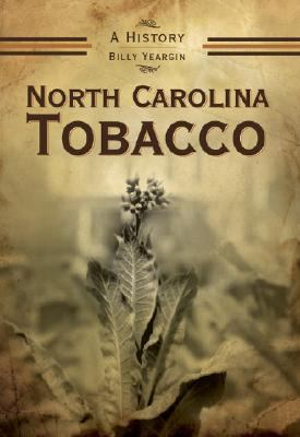 North Carolina Tobacco: A History 9781596293137
