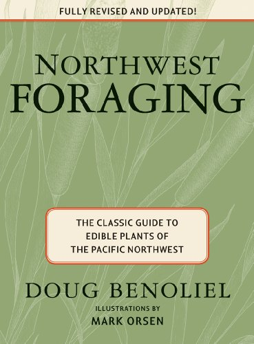 Northwest Foraging: The Classic Guide to Edible Plants of the Pacific Northwest 9781594853661