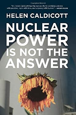 Nuclear Power Is Not the Answer 9781595582133