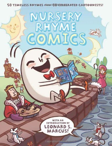 Nursery Rhyme Comics: 50 Timeless Rhymes from 50 Celebrated Cartoonists! 9781596436008