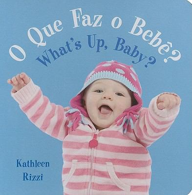 O Que Faz O Bebe?/What's Up, Baby? 9781595722737