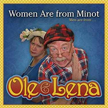 Ole & Lena: Women Are from Minot, Men Are from Uranus 9781591933120