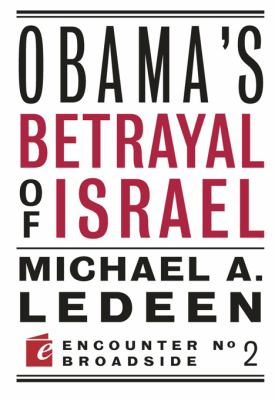 Obama's Betrayal of Israel 9781594034626