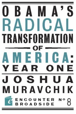 Obama's Radical Transformation of America: Year One 9781594034756