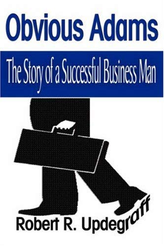 Obvious Adams: The Story of a Successful Business Man 9781599869247