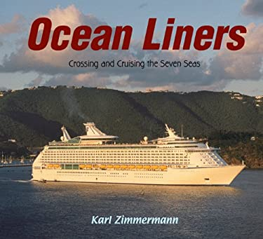 Ocean Liners: Crossing and Cruising the Seven Seas 9781590785522