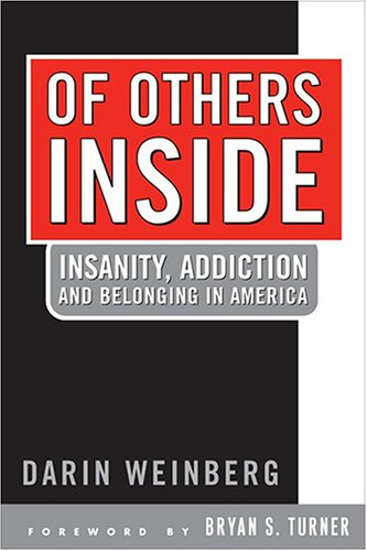 Of Others Inside: Insanity, Addiction, and Belonging in America 9781592134045