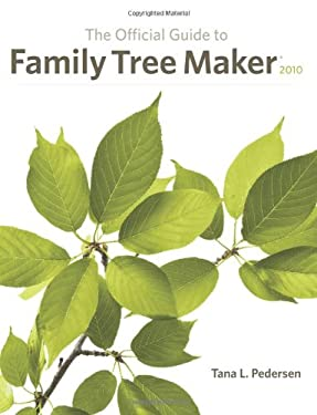 The Official Guide to Family Tree Maker 9781593313296