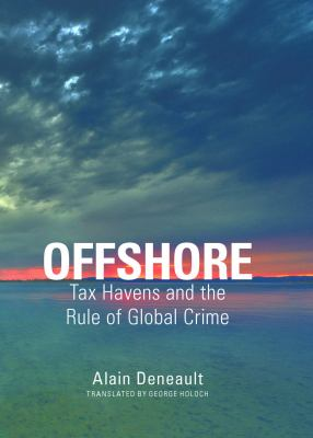 Offshore: Tax Havens and the Rule of Global Crime 9781595586483
