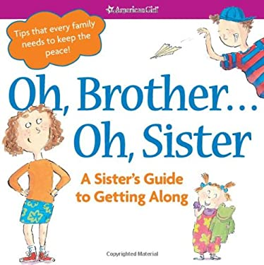 Oh, Brother... Oh, Sister!: A Sister's Guide to Getting Along [With Punch-Outs] 9781593694197