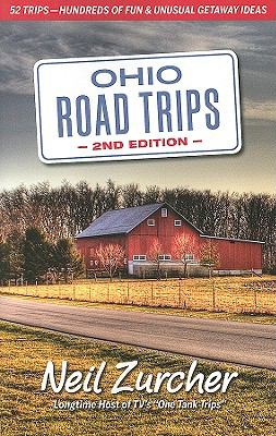 Ohio Road Trips: 52 Trips - Hundreds of Fun and Unusual Getaway Ideas in Ohio! 9781598510577