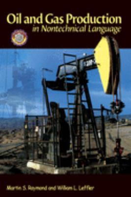 Oil & Gas Production in Nontechnical Language 9781593700522