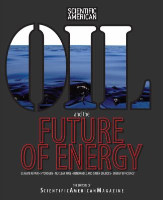 Oil and the Future of Energy: Climate Repair * Hydrogen * Nuclear Fuel * Renewable and Green Sources * Energy Efficiency 9781599211176