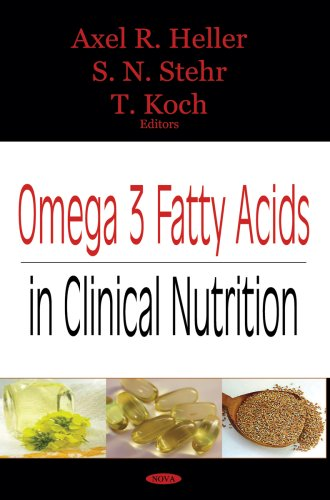 Omega 3 Fatty Acids in Clinical Nutrition 9781594546013