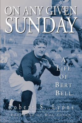 On Any Given Sunday: A Life of Bert Bell 9781592137312