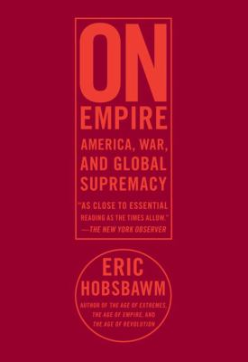 On Empire: America, War, and Global Supremacy 9781595584656