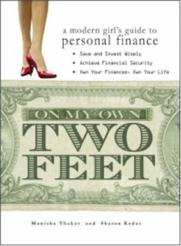 On My Own Two Feet: A Modern Girl's Guide to Personal Finance 9781598691245