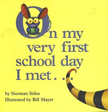 On My Very First School Day I Met...