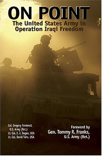 On Point: The United States Army in Operation Iraqi Freedom 9781591142799