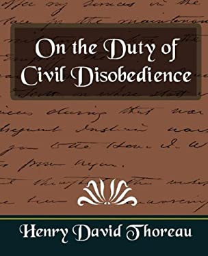 On the Duty of Civil Disobedience (New Edition) 9781594627477