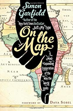 On the Map: A Mind-Expanding Exploration of the Way the World Looks 9781592407798