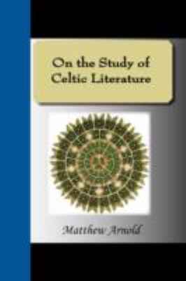 On the Study of Celtic Literature 9781595477354