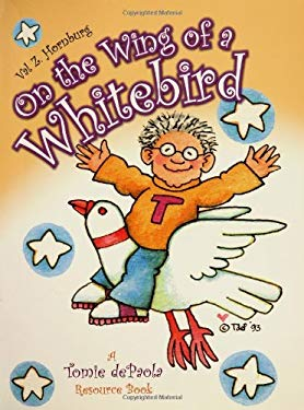 On the Wing of a Whitebird: A Tomie dePaola Resource Book 9781594690075
