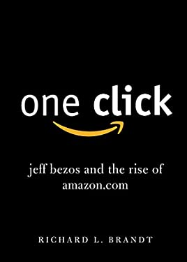 One Click: Jeff Bezos and the Rise of Amazon.com 9781591845850