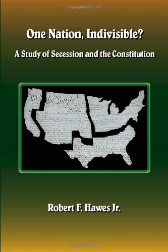 One Nation, Indivisible? a Study of Secession and the Constitution