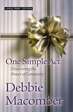 One Simple Act: Discovering the Power of Generosity 9781594153501