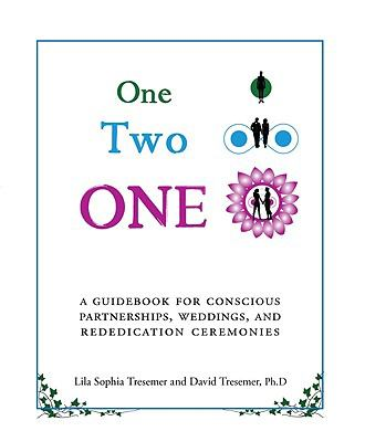 One-Two-One: A Guidebook for Conscious Partnerships, Weddings, and Rededication Ceremonies 9781590561652
