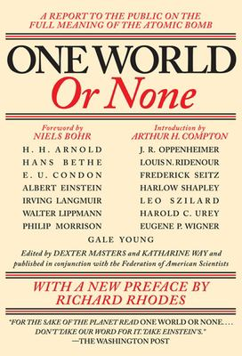 One World or None: A Report to the Public on the Full Meaning of the Atomic Bomb 9781595582270