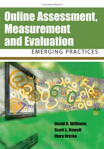 Online Assessment, Measurement, and Evaluation: Emerging Practices 9781591407478