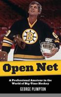 Open Net: A Professional Amateur in the World of Big-Time Hockey 9781599218069