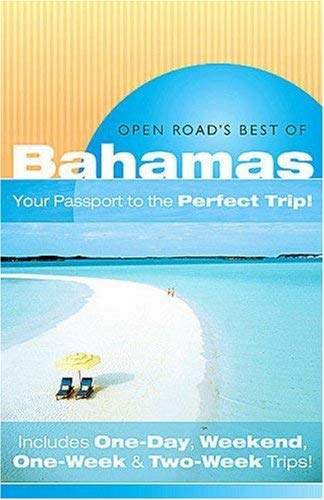 Open Road's Best of the Bahamas: Your Passport to the Perfect Trip!