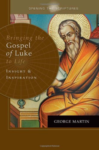 Bringing the Gospel of Luke to Life: Insight and Inspiration 9781592760343